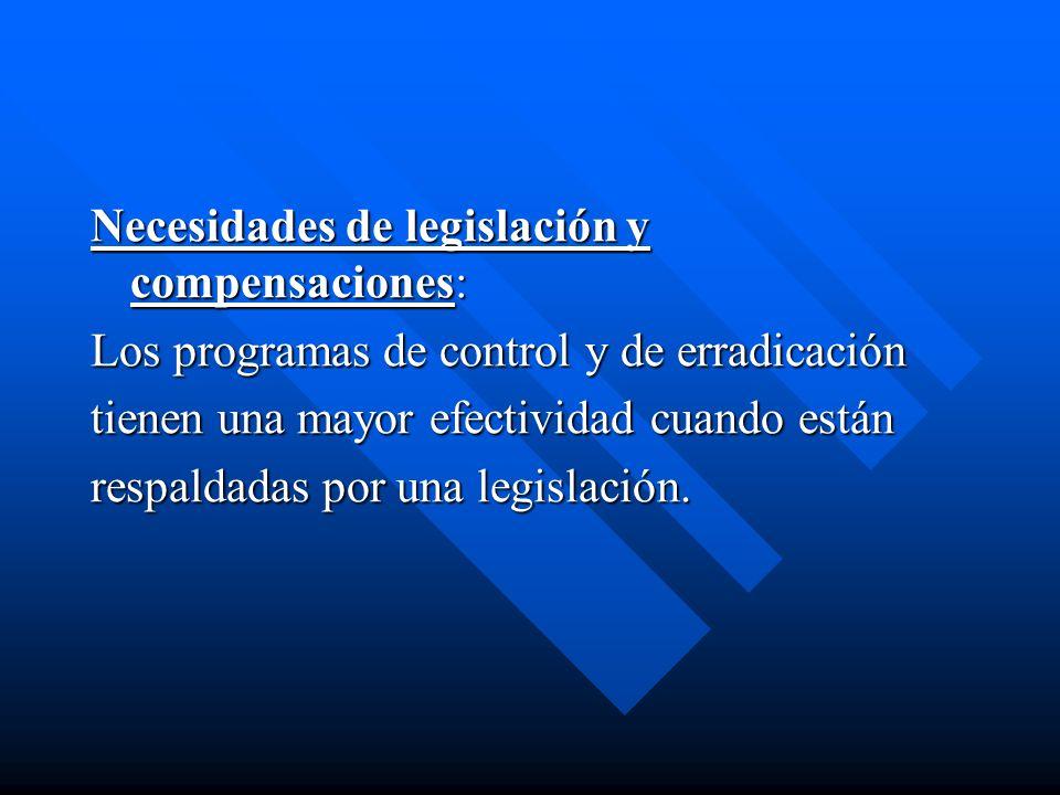 Necesidades de legislación y compensaciones: