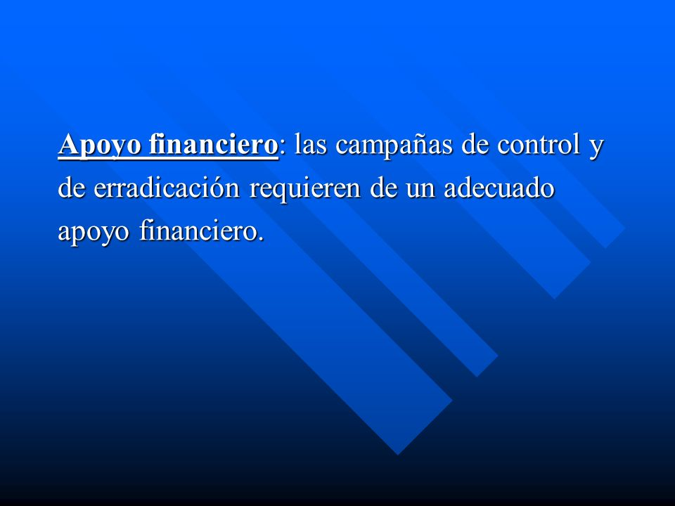 Apoyo financiero: las campañas de control y