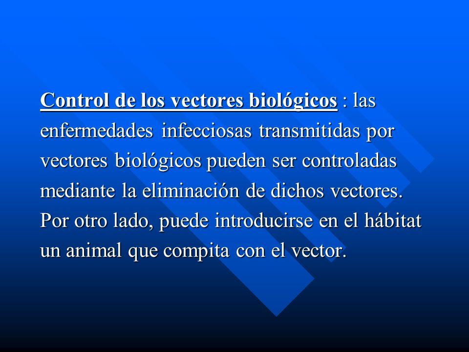 Control de los vectores biológicos : las