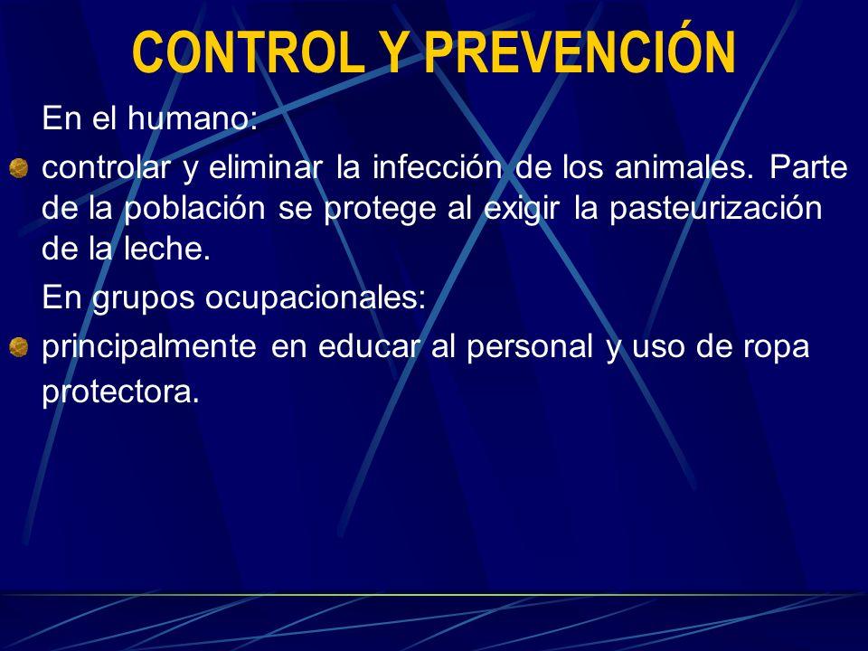 CONTROL Y PREVENCIÓN En el humano:
