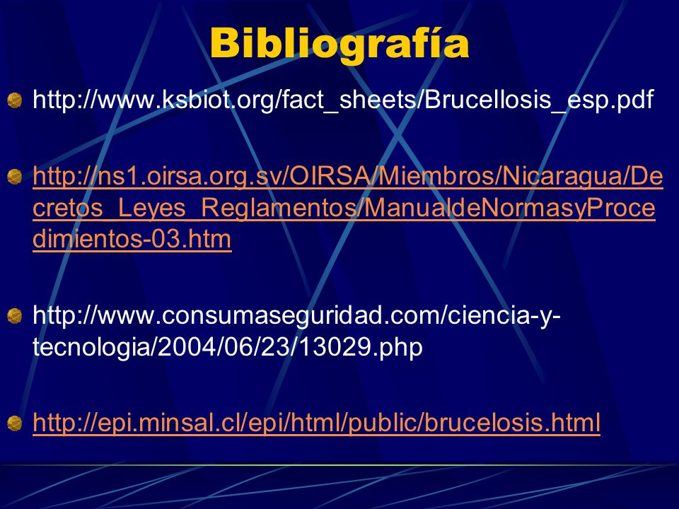 Bibliografía http://www.ksbiot.org/fact_sheets/Brucellosis_esp.pdf