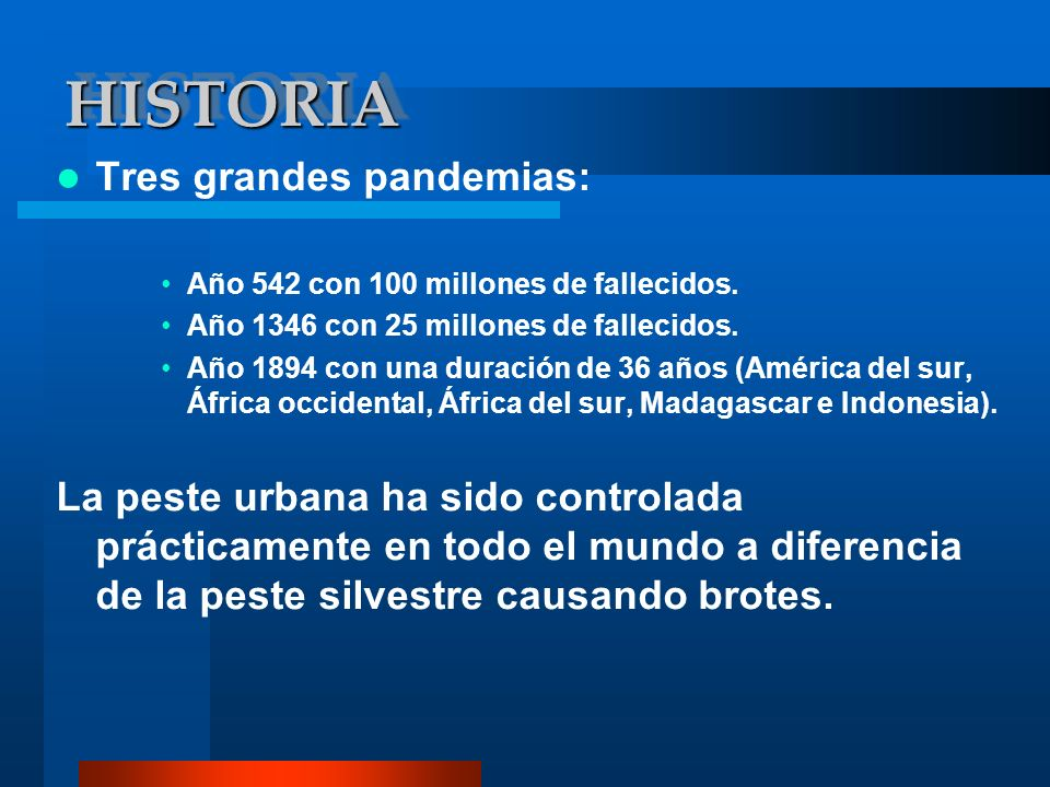HISTORIA Tres grandes pandemias: