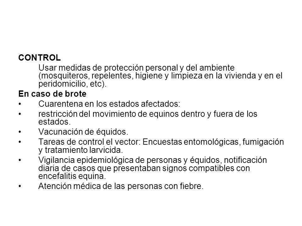 CONTROL Usar medidas de protección personal y del ambiente (mosquiteros, repelentes, higiene y limpieza en la vivienda y en el peridomicilio, etc).