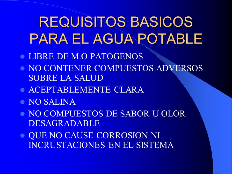 REQUISITOS BASICOS PARA EL AGUA POTABLE