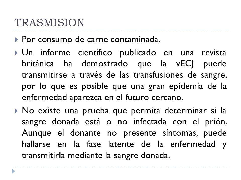 TRASMISION Por consumo de carne contaminada.