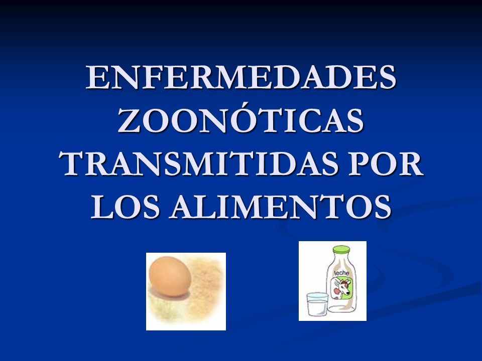 ENFERMEDADES ZOONÓTICAS TRANSMITIDAS POR LOS ALIMENTOS