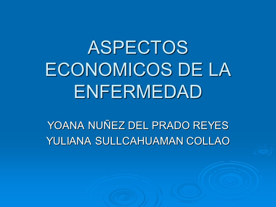 ASPECTOS ECONOMICOS DE LA ENFERMEDAD