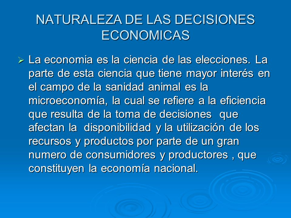 NATURALEZA DE LAS DECISIONES ECONOMICAS