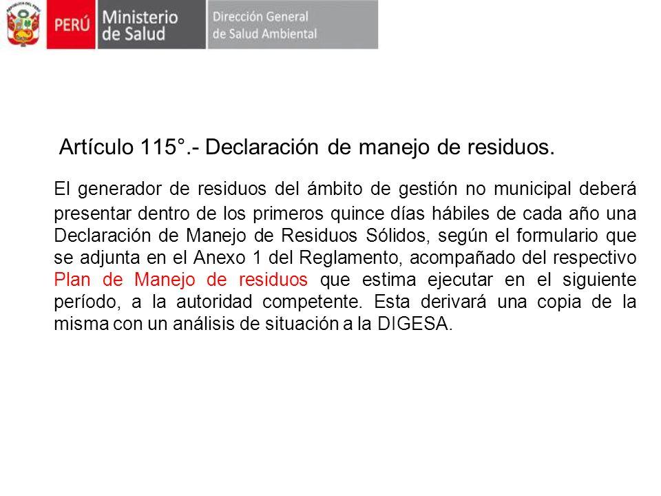 Artículo 115°.- Declaración de manejo de residuos.