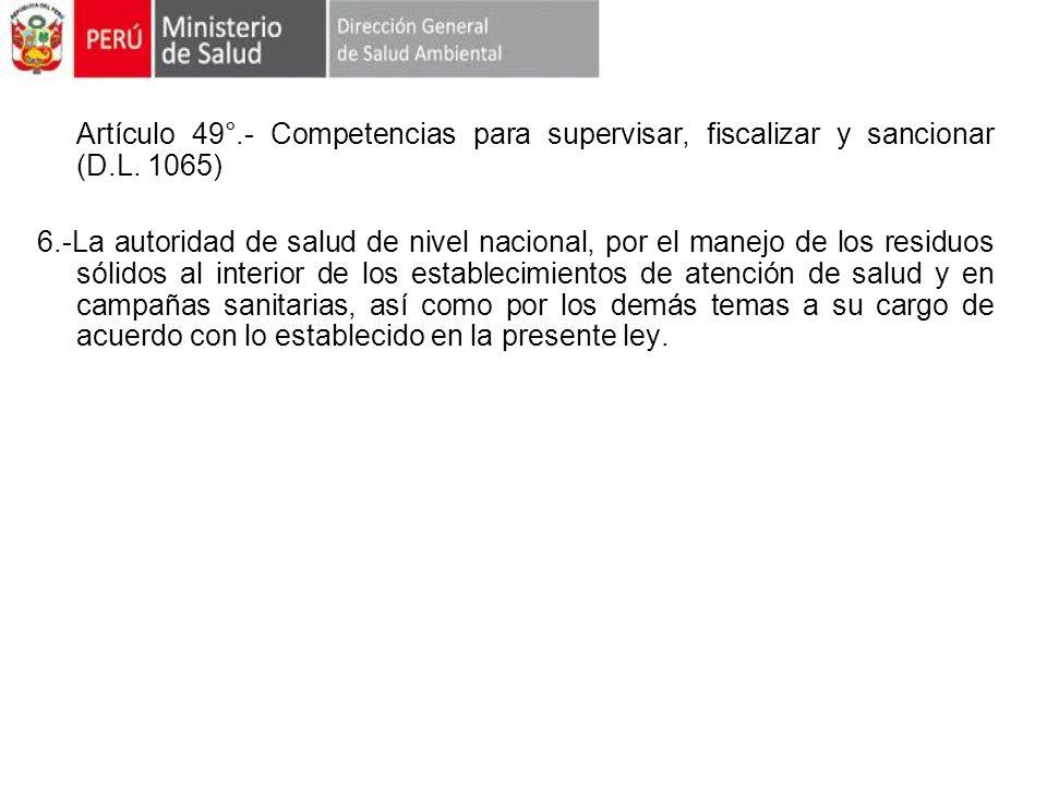 Artículo 49°.- Competencias para supervisar, fiscalizar y sancionar (D.L. 1065)