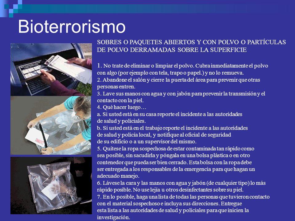 Bioterrorismo SOBRES O PAQUETES ABIERTOS Y CON POLVO O PARTÍCULAS DE POLVO DERRAMADAS SOBRE LA SUPERFICIE.