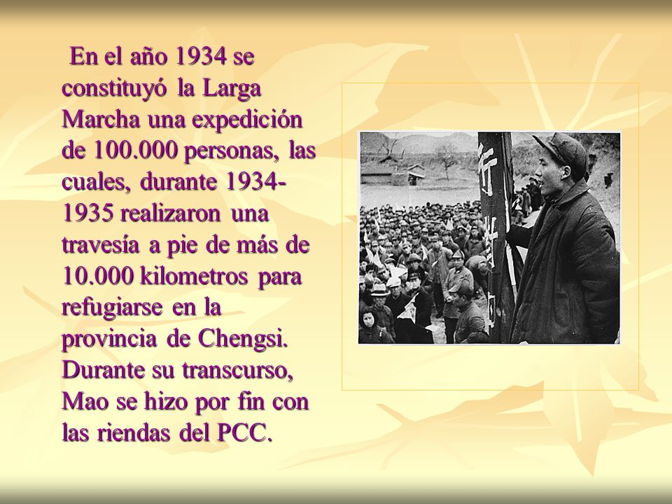 En el año 1934 se constituyó la Larga Marcha una expedición de 100