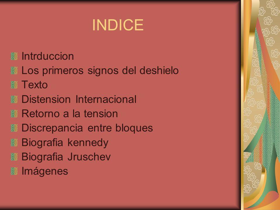 INDICE Intrduccion Los primeros signos del deshielo Texto