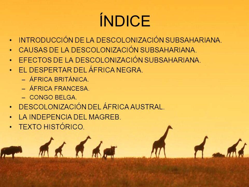 ÍNDICE INTRODUCCIÓN DE LA DESCOLONIZACIÓN SUBSAHARIANA.