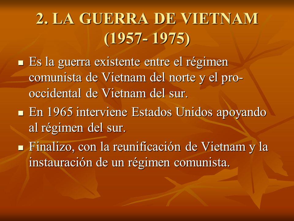 2. LA GUERRA DE VIETNAM (1957- 1975)