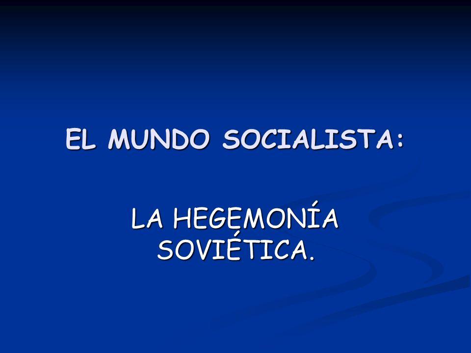 LA HEGEMONÍA SOVIÉTICA.