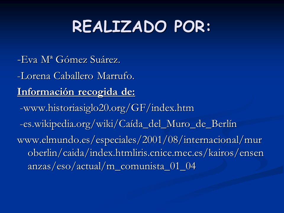 REALIZADO POR: -Eva Mª Gómez Suárez. -Lorena Caballero Marrufo.