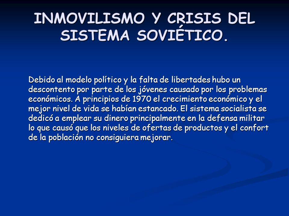 INMOVILISMO Y CRISIS DEL SISTEMA SOVIÉTICO.