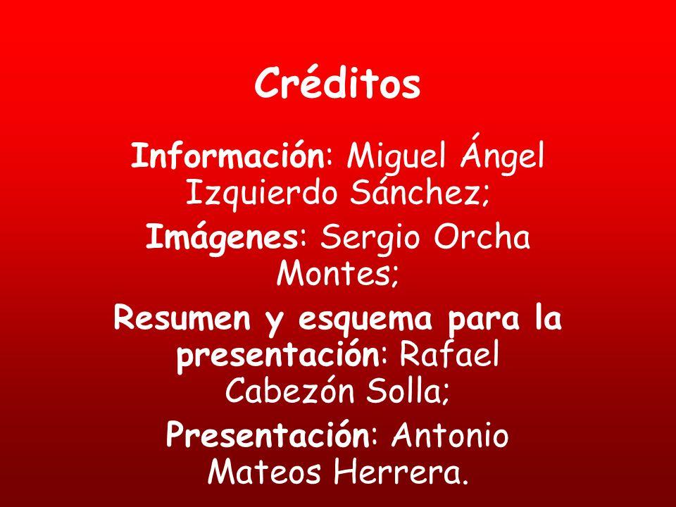 Créditos Información: Miguel Ángel Izquierdo Sánchez;