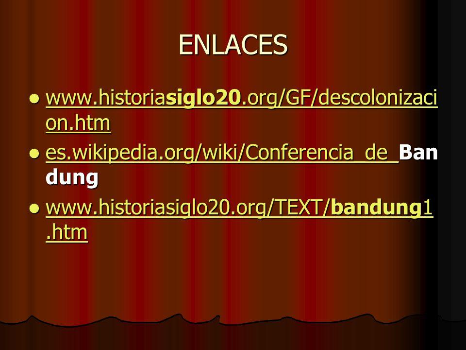 ENLACES www.historiasiglo20.org/GF/descolonizacion.htm