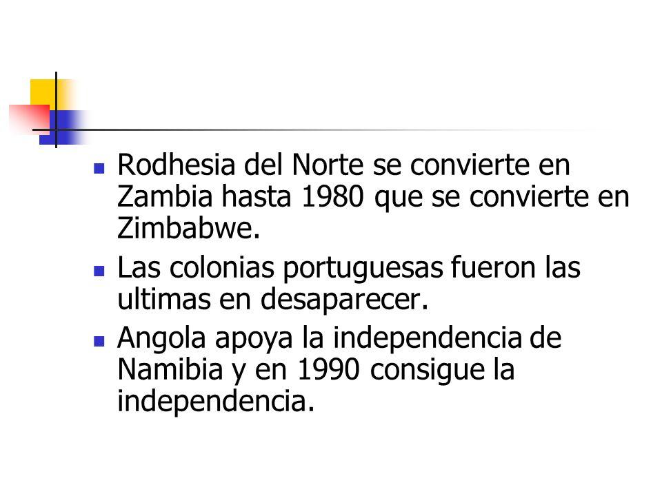 Rodhesia del Norte se convierte en Zambia hasta 1980 que se convierte en Zimbabwe.