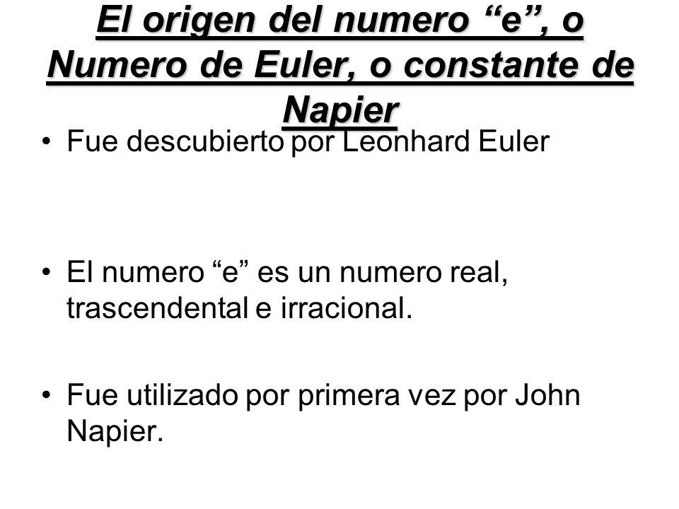 El origen del numero e , o Numero de Euler, o constante de Napier
