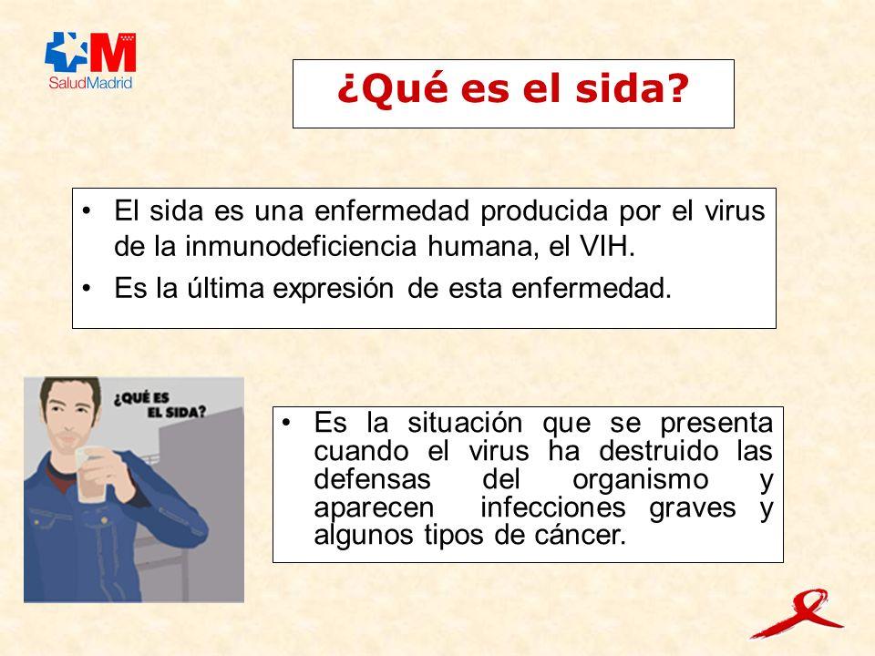 ¿Qué es el sida El sida es una enfermedad producida por el virus de la inmunodeficiencia humana, el VIH.