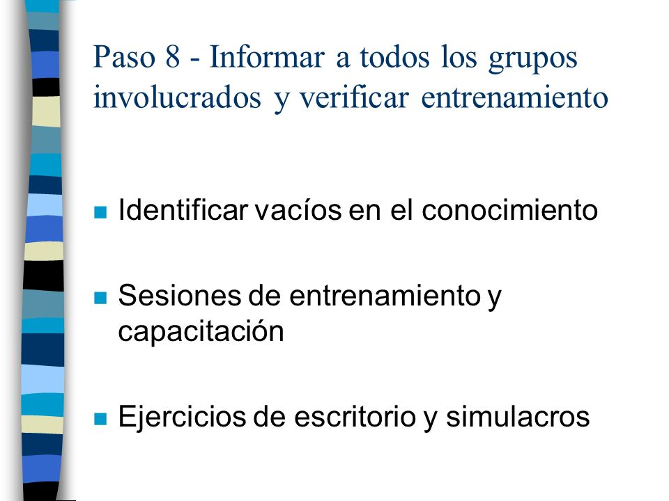 Paso 8 - Informar a todos los grupos involucrados y verificar entrenamiento