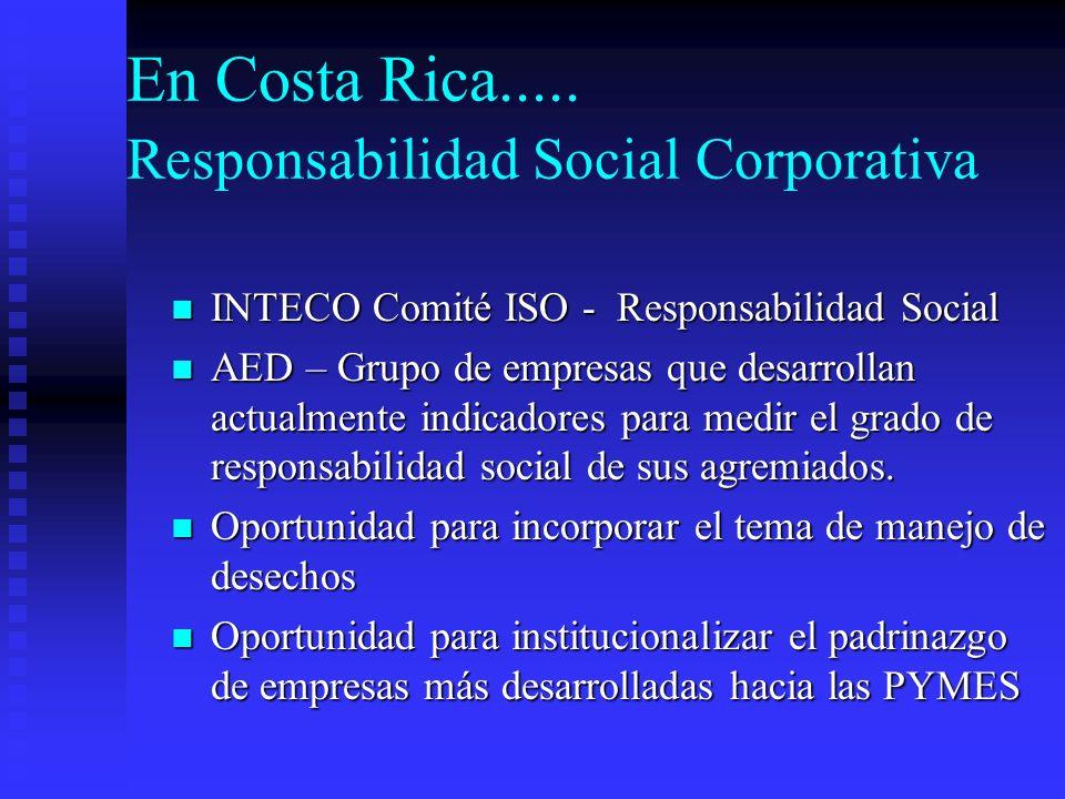 En Costa Rica..... Responsabilidad Social Corporativa