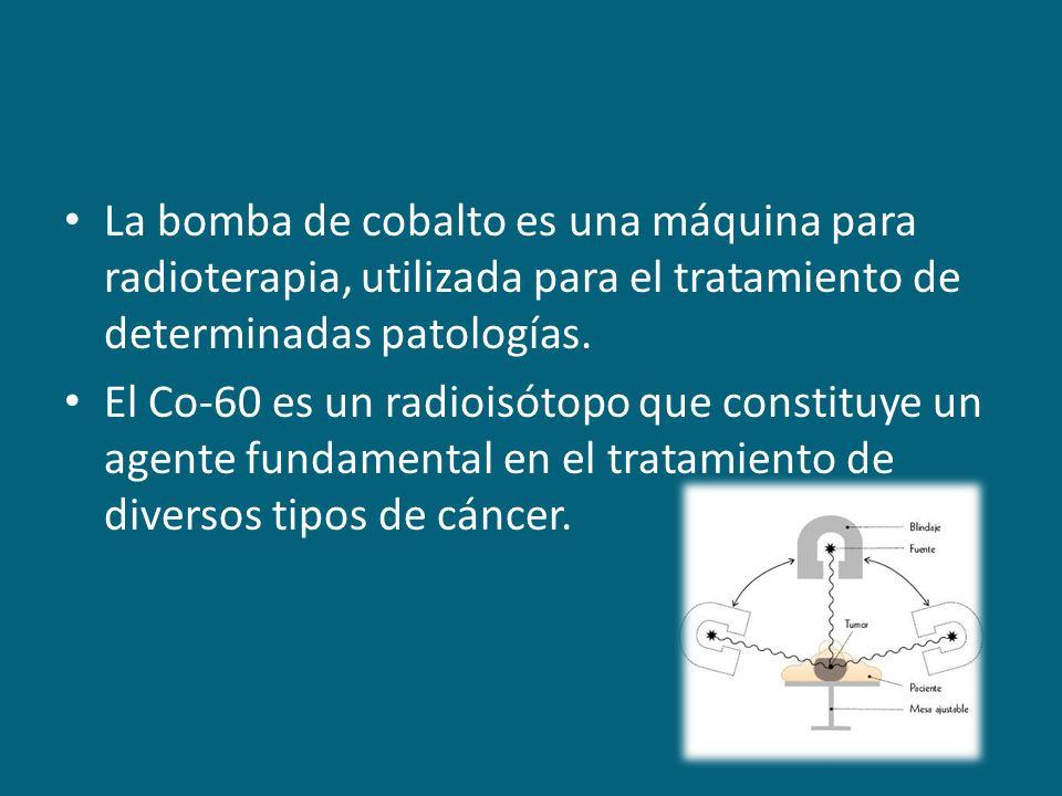 La bomba de cobalto es una máquina para radioterapia, utilizada para el tratamiento de determinadas patologías.