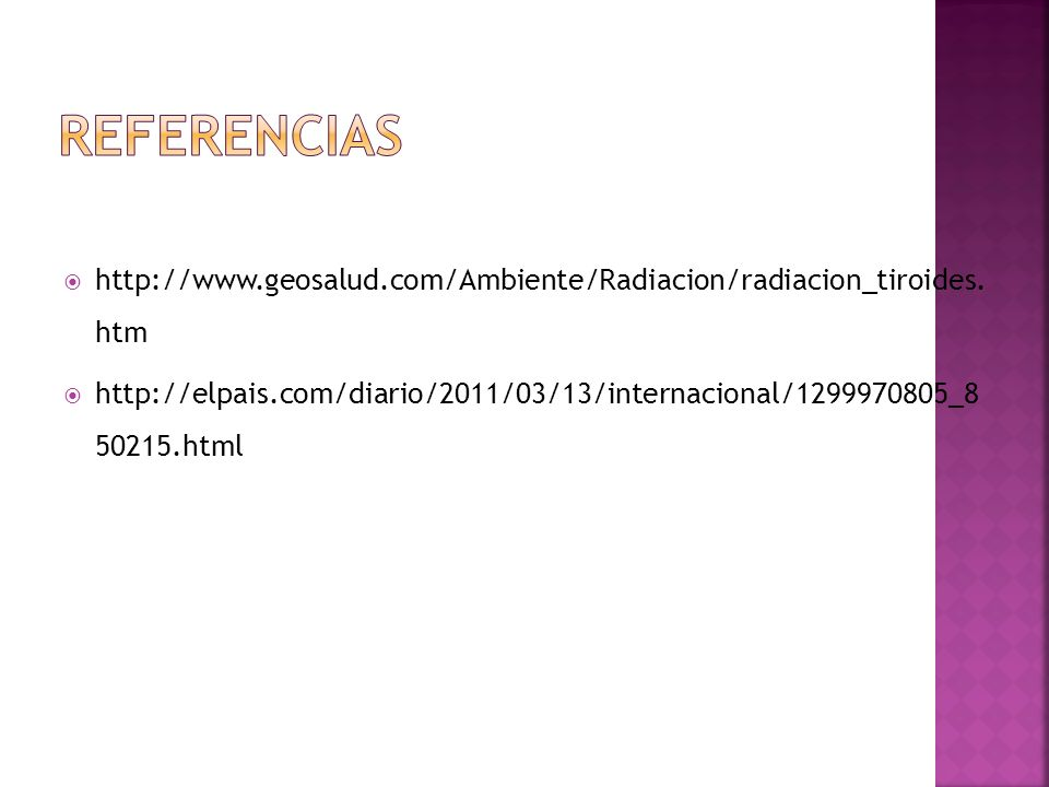 Referencias http://www.geosalud.com/Ambiente/Radiacion/radiacion_tiroides. htm.