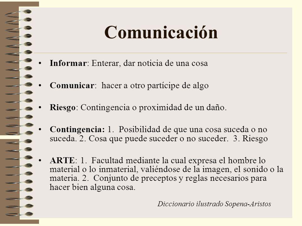Comunicación Informar: Enterar, dar noticia de una cosa