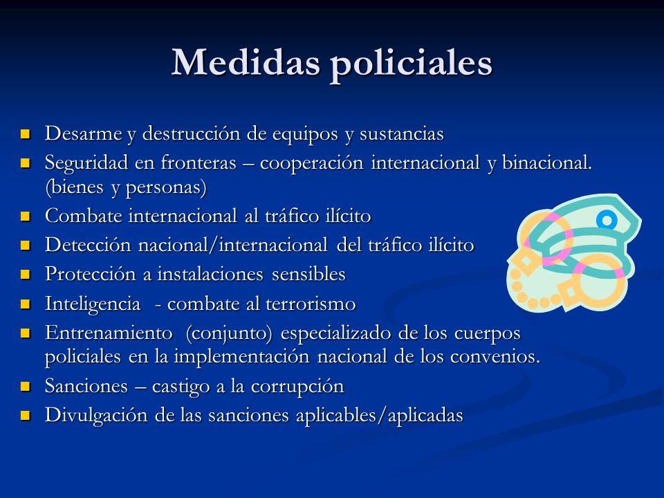 Medidas policiales Desarme y destrucción de equipos y sustancias