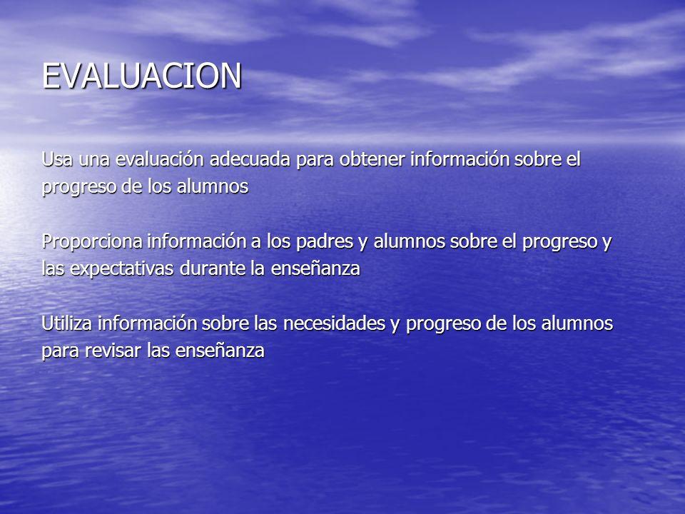 EVALUACIONUsa una evaluación adecuada para obtener información sobre el. progreso de los alumnos.