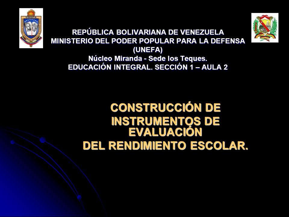 CONSTRUCCIÓN DE INSTRUMENTOS DE EVALUACIÓN DEL RENDIMIENTO ESCOLAR.