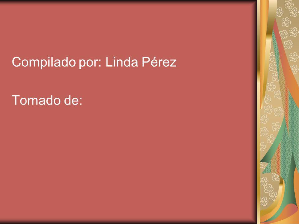 Compilado por: Linda Pérez