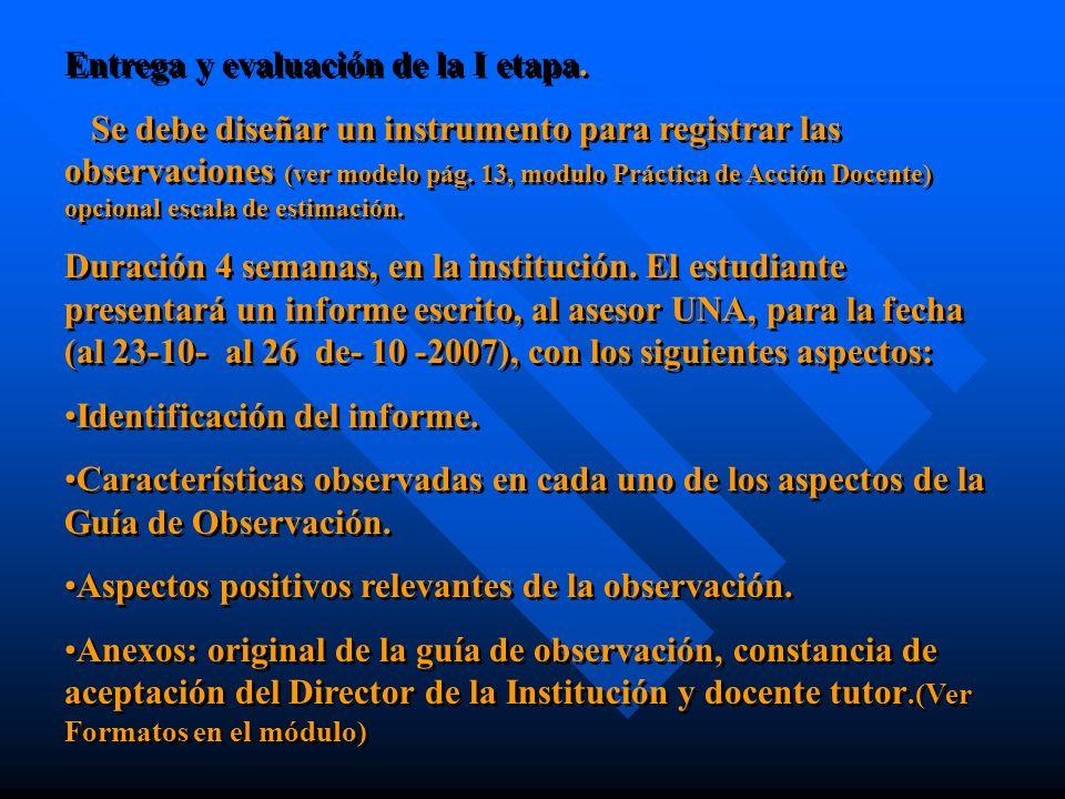 Entrega y evaluación de la I etapa.