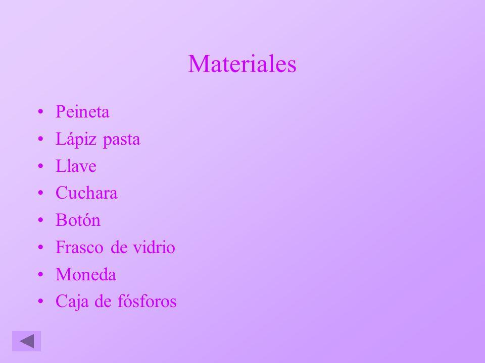 Materiales Peineta Lápiz pasta Llave Cuchara Botón Frasco de vidrio