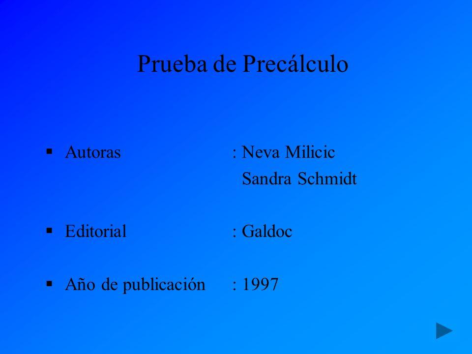 Prueba de Precálculo Autoras : Neva Milicic Sandra Schmidt
