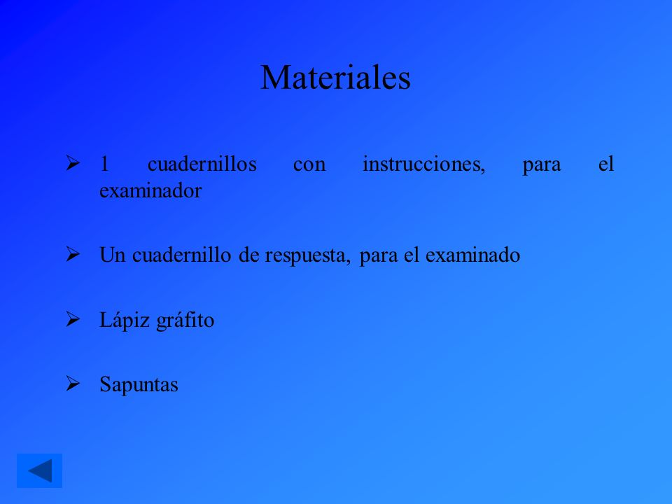 Materiales 1 cuadernillos con instrucciones, para el examinador