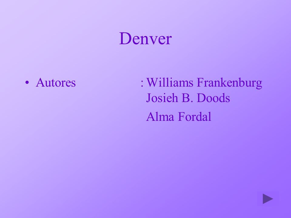 Denver Autores : Williams Frankenburg Josieh B. Doods Alma Fordal