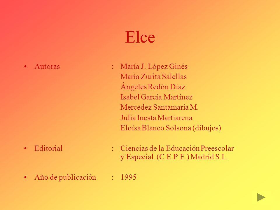 Elce Autoras : María J. López Ginés María Zurita Salellas