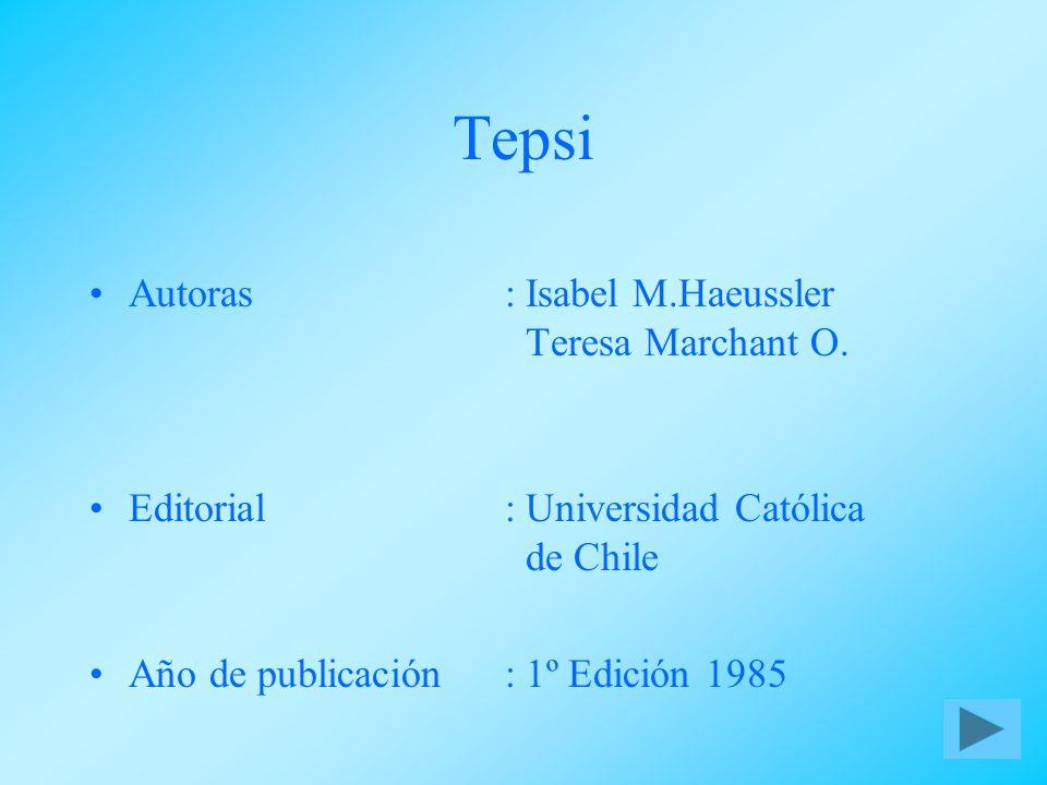 Tepsi Autoras : Isabel M.Haeussler Teresa Marchant O.