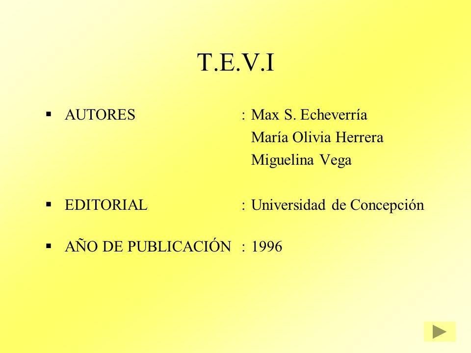 T.E.V.I AUTORES : Max S. Echeverría María Olivia Herrera