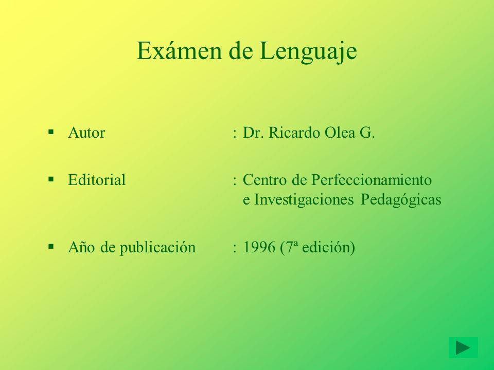 Exámen de Lenguaje Autor : Dr. Ricardo Olea G.