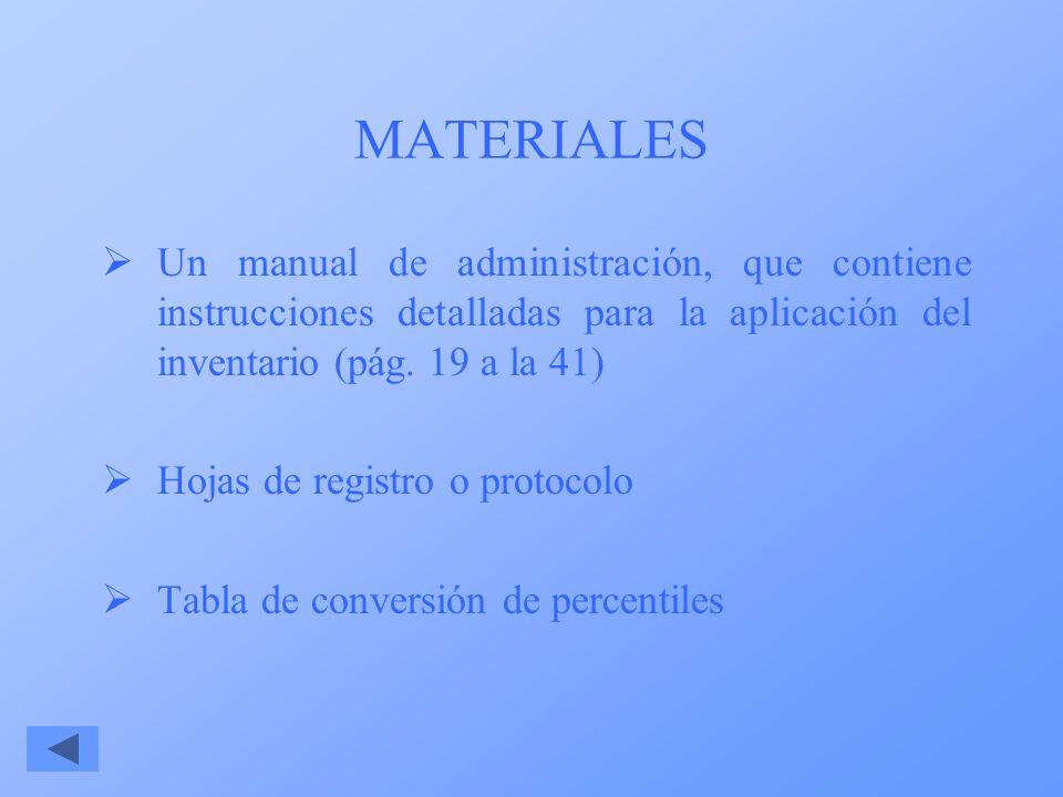 MATERIALES Un manual de administración, que contiene instrucciones detalladas para la aplicación del inventario (pág. 19 a la 41)