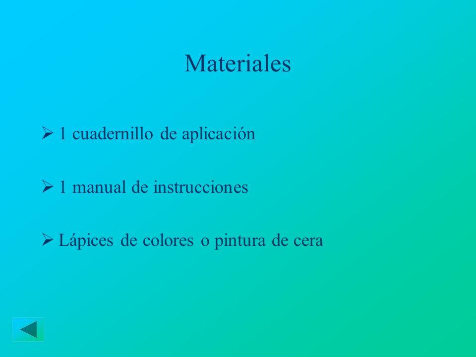 Materiales 1 cuadernillo de aplicación 1 manual de instrucciones