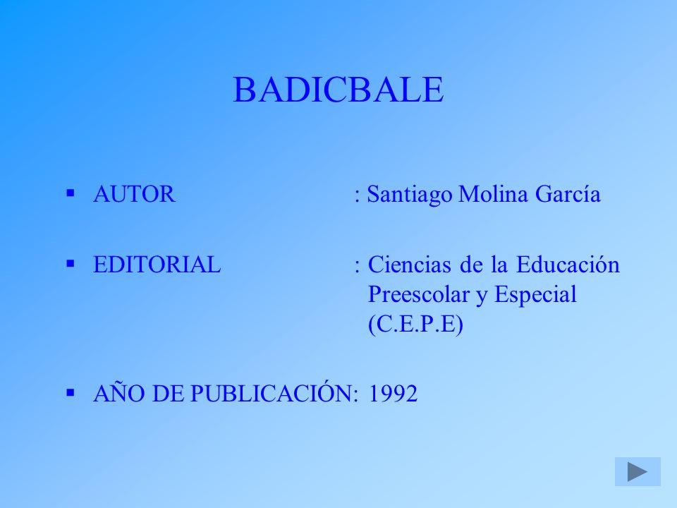 BADICBALE AUTOR : Santiago Molina García