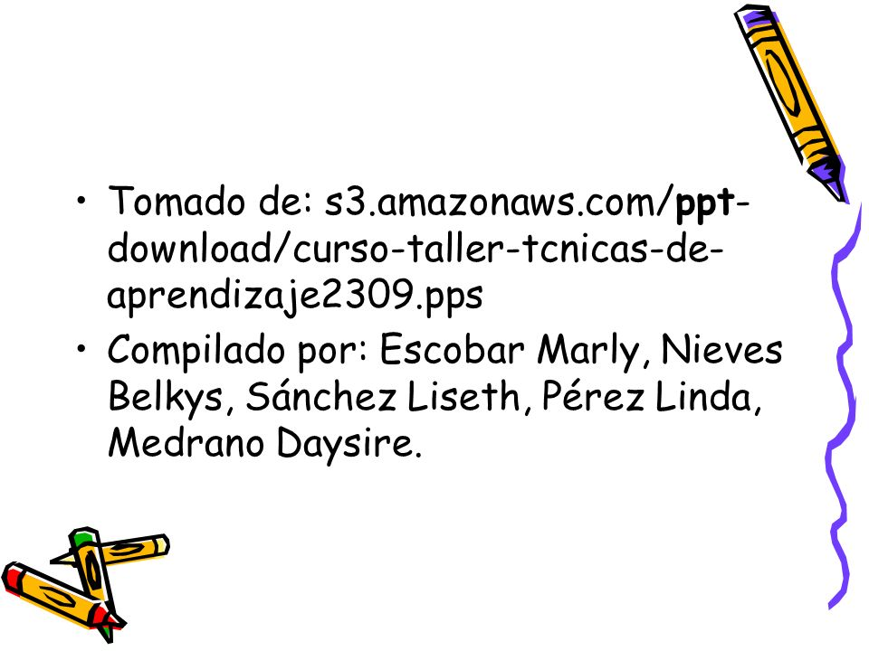 Tomado de: s3.amazonaws.com/ppt-download/curso-taller-tcnicas-de-aprendizaje2309.pps