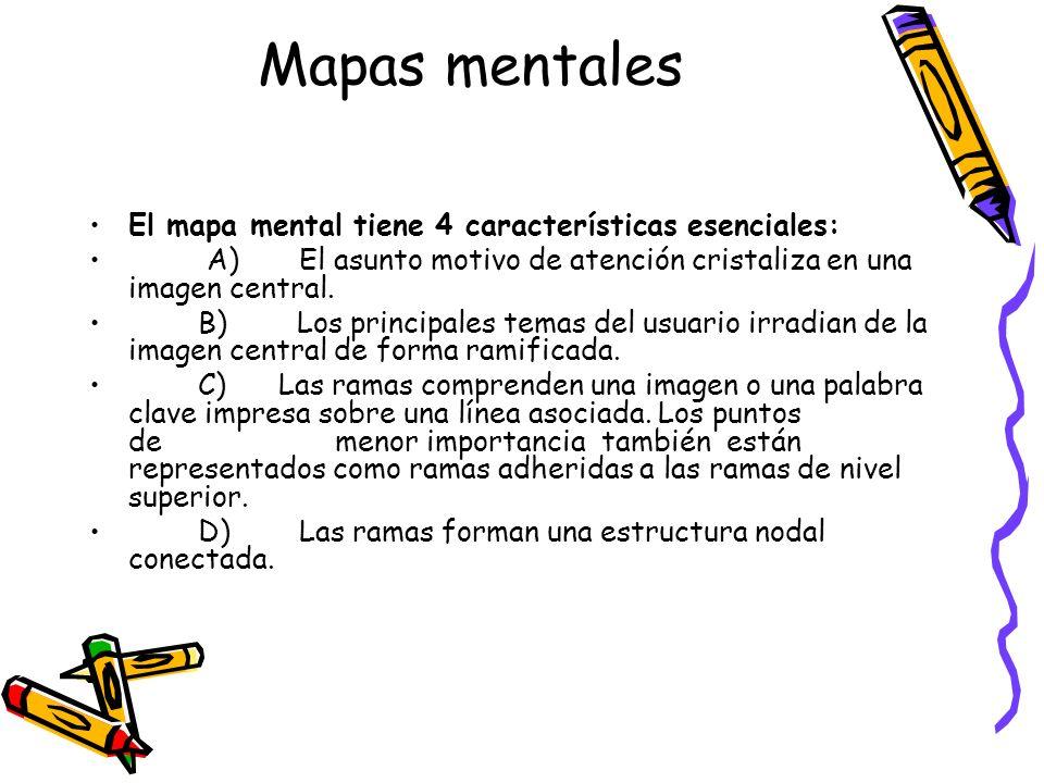 Mapas mentales El mapa mental tiene 4 características esenciales: